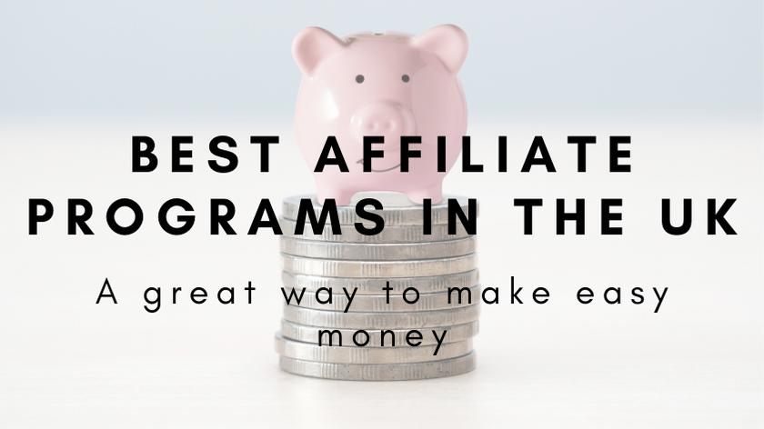 best affiliate programs in the uk